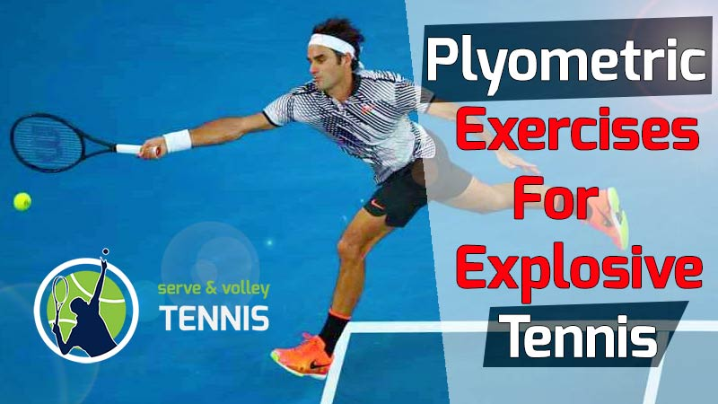 9 Plyometric Exercises For Explosive Tennis - Serve and