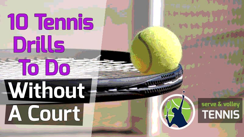 10 Fun Tennis Drills You Can Practice Without A Court