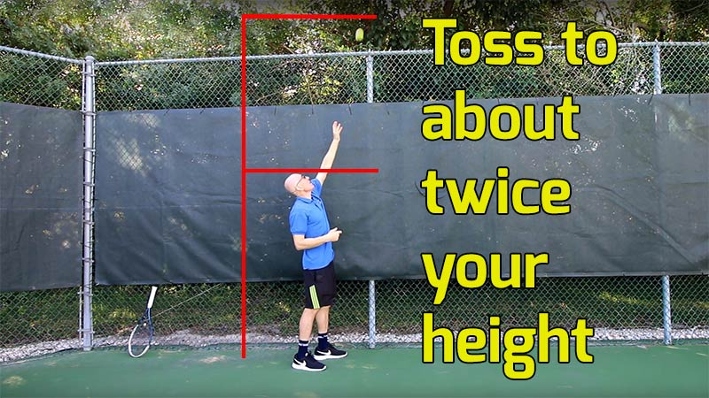 Toss to about twice your height.
